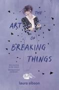 The Art of Breaking Things - Laura Sibson