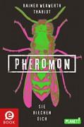 Pheromon 1: Sie riechen dich - Thariot,Rainer Wekwerth