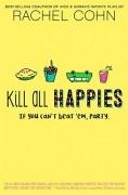 Kill All Happies - Rachel Cohn