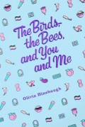 The Birds, The Bees, and You and Me - Olivia Hinebaugh