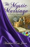 The Mystic Marriage - Heather Rose Jones