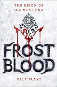 Frostblood (The Frostblood Saga) - Elly Blake