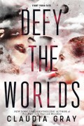 Defy the Worlds - Claudia Gray