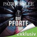 Die Pforte (Die Zeitpforten-Thriller 1) - Audible Studios, Matthias Lühn,Patrick Lee