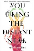 You Bring the Distant Near - Mitali Perkins