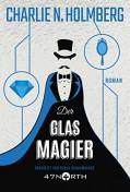 Der Glasmagier (Die Papiermagier-Serie 2) - Charlie N. Holmberg,Nadja Schuhmacher