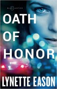 Oath of Honor (Blue Justice) - Lynette Eason