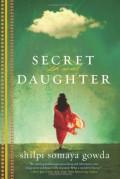 Secret Daughter - Shilpi Somaya Gowda