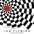 Casino Royale: James Bond, Book 1 - Ian Fleming,Dan Stevens,Ian Fleming Ltd.
