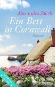 Ein Bett in Cornwall: Roman - Alexandra Zöbeli