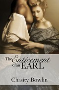 The Enticement of an Earl (Dark Regency Book 3) - Chasity Bowlin