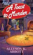 A Toast to Murder - Allyson K. Abbott
