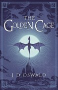 The Golden Cage Book 3: The Ballad Of Sir Benfro - James D Oswald