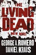 The Living Dead  - George A. Romero,Daniel Kraus