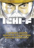 Ichi-F: A Worker's Graphic Memoir of the Fukushima Nuclear Power Plant - Kazuto Tatsuta