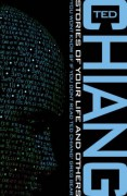 Stories of Your Life and Others - Ted Chiang