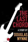 The Last Chord - Douglas Wynne