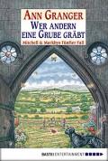 Wer andern eine Grube gräbt/ Where Old Bones Lie (Mitchell and Markby Village, #5) - Ann Granger,Axel Merz