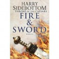 Fire and Sword: Throne of Caesars: Book Three (Throne of Caesars) - Harry Sidebottom