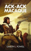 Ack-Ack Macaque - Gareth L. Powell