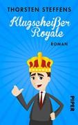 Klugscheißer Royale: Roman - Thorsten Steffens