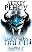 Schwarzer Dolch: Chroniken der Seelenfänger 1 - Alexey Pehov,Christiane Pöhlmann