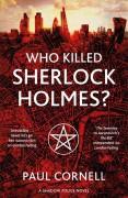Who Killed Sherlock Holmes? - Paul Cornell