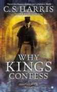 Why Kings Confess: A Sebastian St. Cyr Mystery - C.S. Harris