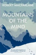 Mountains of the Mind: A History of a Fascination - Robert Macfarlane