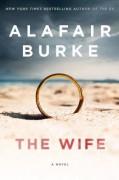 The Wife: A Novel of Psychological Suspense - Alafair Burke