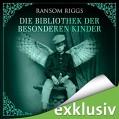 Die Bibliothek der besonderen Kinder (Miss Peregrine 3) - Audible GmbH,Ransom Riggs,Simon Jäger