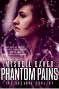 Phantom Pains (The Arcadia Project) - Mishell Baker