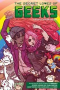 The Secret Loves of Geeks - Michael Walsh,Valentine De Landro,Cecil Castellucci,Gerard Way,Margaret Atwood,Gabby Rivera,Hope Nicholson,Dana Simpson,Sfe R. Monster,Amanda Deibert,Maia Kobabe,Amy Chu