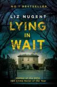 Lying in Wait - Liz Nugent