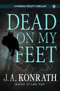 Dead on my Feet - J.A. Konrath
