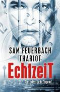 EchtzeiT - Gier frisst jede Tugend: Thriller (3/3) - Thariot,Ludwig Feuerbach