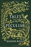 Tales of the Peculiar - Ransom Riggs,Andrew Davidson