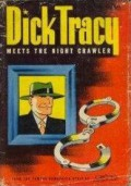 Dick Tracy Meets the Night Crawler - Chester Gould (credited)