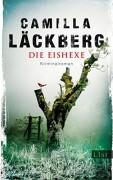 Die Eishexe: Kriminalroman (Ein Falck-Hedström-Krimi 10) - Camilla Läckberg,Katrin Frey