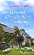 Der Himmel über den Black Mountains: Roman - Alexandra Zöbeli