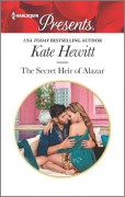 The Secret Heir of Alazar (Seduced by a Sheikh) - Kate Hewitt