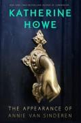 The Appearance of Annie van Sinderen - Katherine Howe