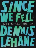 Since We Fell - Dennis Lehane