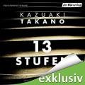 13 Stufen - Der Hörverlag,Kazuaki Takano,Sascha Rotermund