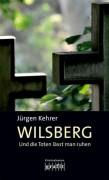 Und die Toten lässt man ruhen: Wilsbergs erster Fall (German Edition) - Jürgen Kehrer