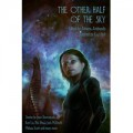 The Other Half Of The Sky - Athena Andreadis,Kay T. Holt,Vandana Singh,Aliette de Bodard,Ken Liu,Melissa Scott,Alexander Jablokov,Nisi Shawl,Sue Lange,Joan Slonczewski,Terry Boren,Alex Dally MacFarlane,Martha Wells,Kelly Jennings,C.W. Johnson,Cat Rambo,Christine Lucas,Jack McDevitt