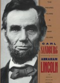 Abraham Lincoln: The Prairie Years and the War Years - Carl Sandburg