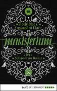 Magisterium - Der Schlüssel aus Bronze: Band 3 (Magisterium-Serie) - Holly Black,Cassandra Clare,Anne Brauner