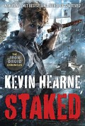 Staked: The Iron Druid Chronicles, Book Eight - Kevin Hearne