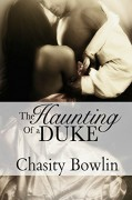 The Haunting of a Duke (Dark Regency Book 1) - Chasity Bowlin